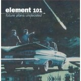 Future Plans Undecided Lyrics Element 101