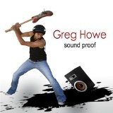 Sound Proof Lyrics Greg Howe