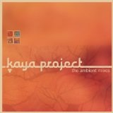 The Ambient Mixes Lyrics Kaya Project