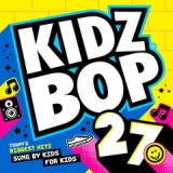 Kidz Bop 27 Lyrics Kidz Bop Kids