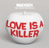 Love is a Killer Lyrics Madsen