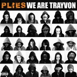 We Are Trayvon (Single) Lyrics Plies