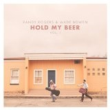 Hold My Beer, Vol. 1 Lyrics Randy Rogers & Wade Bowen
