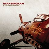 Junky Star Lyrics Ryan Bingham & The Dead Horses