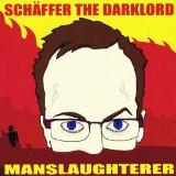 Manslaughterer Lyrics Schaffer the Darklord