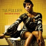 Decisive Steps Lyrics Tia Fuller
