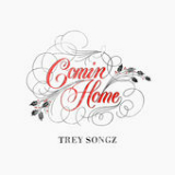 Comin Home (Single) Lyrics Trey Songz