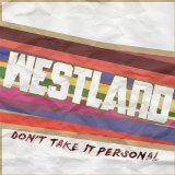 Don't Take It Pesonal Lyrics Westland