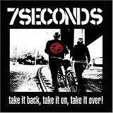 Take It Back, Take It On, Take It Over! Lyrics 7 Seconds