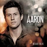 Head Talk Lyrics Aaron Scott Kelly