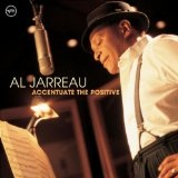 Accentuate The Positive Lyrics Al Jarreau