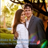 Before the Throne of God Above Lyrics Blake Bolerjack & Jenna Bolerjack