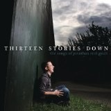 Thirteen Stories Down (The Songs of Jonathan Reid Gealt) Lyrics Carrie Manolakos