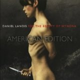 For The Beauty Of Wynona Lyrics Daniel Lanois