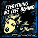 Our Ears Are Bleeding Lyrics Everything We Left Behind