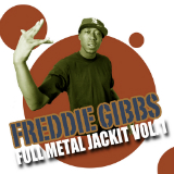 Full Metal Jackit Vol. 1 (Mixtape) Lyrics Freddie Gibbs