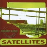 Satellites Lyrics Freddy Loco And The Gordo's Ska Band