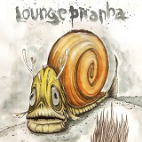 Going Nowhere Lyrics Lounge Piranha