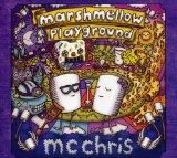 Marshmellow Playground Lyrics MC Chris