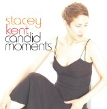 Candid Moments Lyrics Stacey Kent