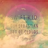 Bed Of Clouds Lyrics Swift K.I.D.