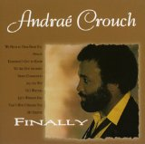 Finally Lyrics Andrae Crouch