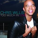 Too Much In Love (Single) Lyrics Chris Willis