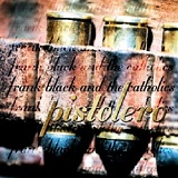 Pistolero Lyrics Frank Black & The Catholics