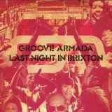 Last Night in Brixton Lyrics Groove Armada