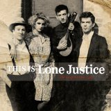 This Is Lone Justice Lyrics Lone Justice