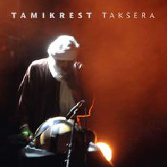 Taksera Lyrics Tamikrest