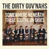 Somewhere Beneath These Southern Skies Lyrics The Dirty Guv'nahs