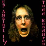 Up Against It Lyrics Todd Rundgren