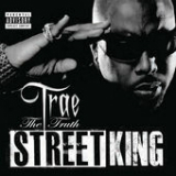 Street King Lyrics Trae Tha Truth