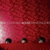 Dancefloors & Cocktails Lyrics Acusis