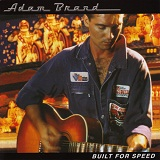 Built For Speed Lyrics Adam Brand