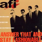 Answer That And Stay Fashionable Lyrics AFI