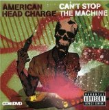 Can't Stop The Machine Lyrics American Head Charge
