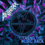 Taking the Music Back (Single) Lyrics Anthrax