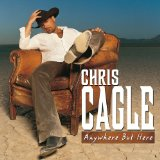 Anywhere But Here Lyrics Chris Cagle