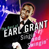 Singin' & Swingin': The Best Of Earl Grant Lyrics Earl Grant
