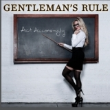 Act Accordingly Lyrics Gentleman's Rule