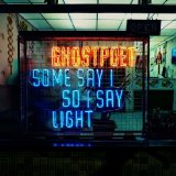 Some Say I So I Say Light Lyrics Ghostpoet
