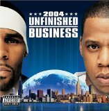 Unfinished Business Lyrics Jay-Z & R. Kelly