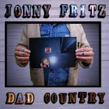 Dad Country Lyrics Jonny Fritz