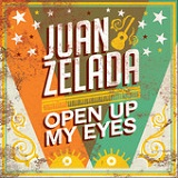 Open Up My Eyes (Single) Lyrics Juan Zelada