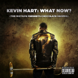 Kevin Hart: What Now? (Mixtape) Lyrics Kevin Hart