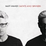 Saints and Sinners Lyrics Matt Maher