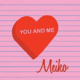 You and Me - EP Lyrics Meiko