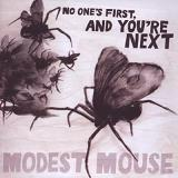 No One's First And You're Next Lyrics Modest Mouse